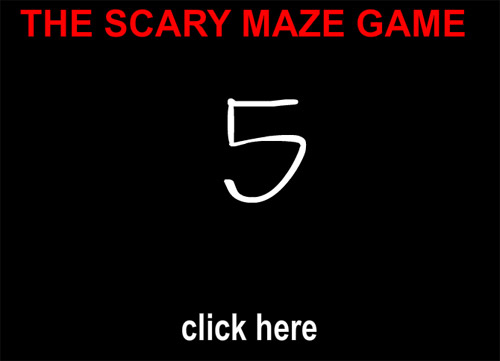 Click Here to play Scary Maze Game 5